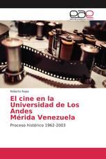 El cine en la Universidad de Los Andes Mérida Venezuela