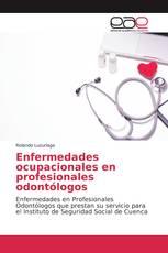 Enfermedades ocupacionales en profesionales odontólogos
