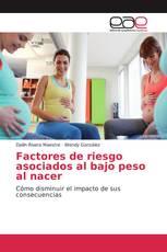 Factores de riesgo asociados al bajo peso al nacer