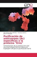 """Purificación de anticuerpos (Ac) específicos a la proteína """"Erns"""""""