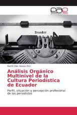 Análisis Orgánico Multinivel de la Cultura Periodística de Ecuador