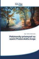Pekárensky priemysel na území Prešovského kraja