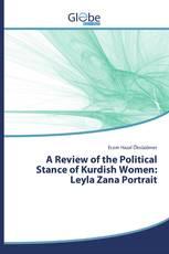 A Review of the Political Stance of Kurdish Women: Leyla Zana Portrait
