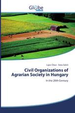 Civil Organizations of Agrarian Society in Hungary