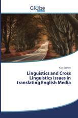 Linguistics and Cross Linguistics issues in translating English Media