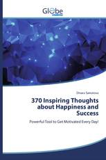 370 Inspiring Thoughts about Happiness and Success