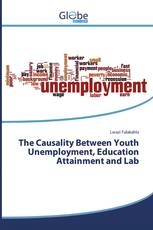 The Causality Between Youth Unemployment, Education Attainment and Lab