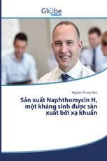 Sản xuất Naphthomycin H, một kháng sinh được sản xuất bởi xạ khuẩn