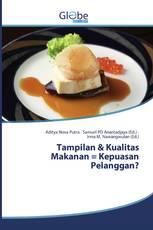 Tampilan & Kualitas Makanan = Kepuasan Pelanggan?
