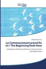 Le Commencement prend fin ici / The Beginning Ends Here