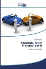 Accidentul rutier în dreptul penal