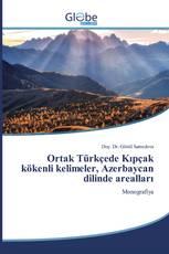 Ortak Türkçede Kıpçak kökenli kelimeler, Azerbaycan dilinde arealları