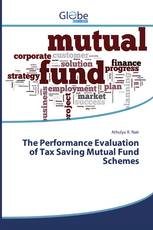The Performance Evaluation of Tax Saving Mutual Fund Schemes