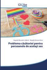 Problema căsătoriei pentru persoanele de același sex