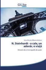 N. Steinhardt - o cale, un adevăr, o viață