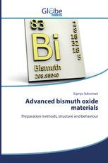 Advanced bismuth oxide materials
