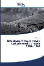 Kolektivizace zemědělství v Československu v letech 1948 – 1960