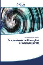 Evaporatoare cu film agitat prin benzi spirale