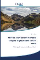 Physico-chemical and microbial analyses of ground and surface water