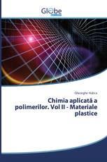 Chimia aplicată a polimerilor. Vol II - Materiale plastice
