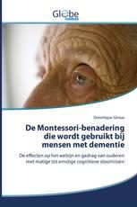 De Montessori-benadering die wordt gebruikt bij mensen met dementie