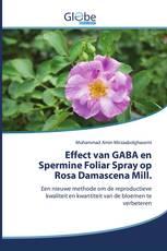 Effect van GABA en Spermine Foliar Spray op Rosa Damascena Mill.