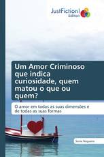Um Amor Criminoso que indica curiosidade, quem matou o que ou quem?