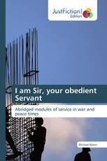 I am Sir, your obedient Servant