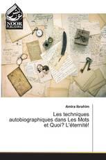 Les techniques autobiographiques dans Les Mots et Quoi? L'éternité!