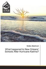 What happened to New Orleans' Schools After Hurricane Katrina?