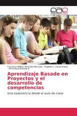 Aprendizaje Basado en Proyectos y el desarrollo de competencias