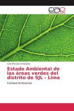 Estado Ambiental de las áreas verdes del distrito de SJL - Lima