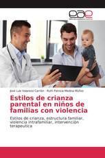 Estilos de crianza parental en niños de familias con violencia