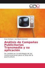 Análisis de Campañas Publicitarias Transmedia y su aplicación