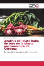 Análisis del plato Rabo de toro en la oferta gastronómica de Córdoba