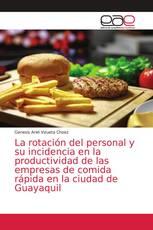 La rotación del personal y su incidencia en la productividad de las empresas de comida rápida en la ciudad de Guayaquil