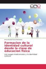 Formacion de la identidad cultural desde la clase de educacion fisica