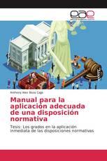 Manual para la aplicación adecuada de una disposición normativa