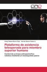 Plataforma de asistencia teleoperada para miembro superior humano