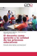 El docente como gerente y la calidad de los procesos educativos