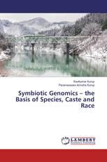 Symbiotic Genomics – the Basis of Species, Caste and Race