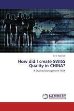 How did I create SWISS Quality in CHINA?