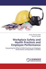 Workplace Safety and Health Practices and Employee Performance