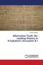 Alternative Truth: Re-reading History in H.Sakakini's Jerusalem & I