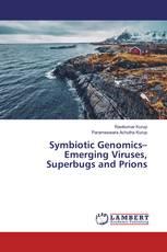 Symbiotic Genomics– Emerging Viruses, Superbugs and Prions