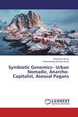 Symbiotic Genomics– Urban Nomadic, Anarcho-Capitalist, Asexual Pagans