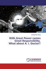 With Great Power comes Great Responsibility. What about A. I. Doctor?