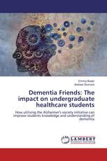 Dementia Friends: The impact on undergraduate healthcare students
