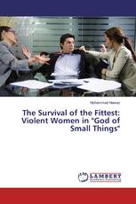"The Survival of the Fittest: Violent Women in ""God of Small Things"""