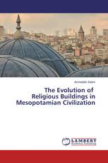 The Evolution of Religious Buildings in Mesopotamian Civilization